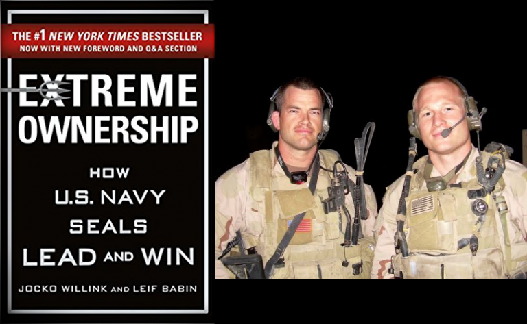 Extreme Ownership - How US Navy Seals Lead And Win